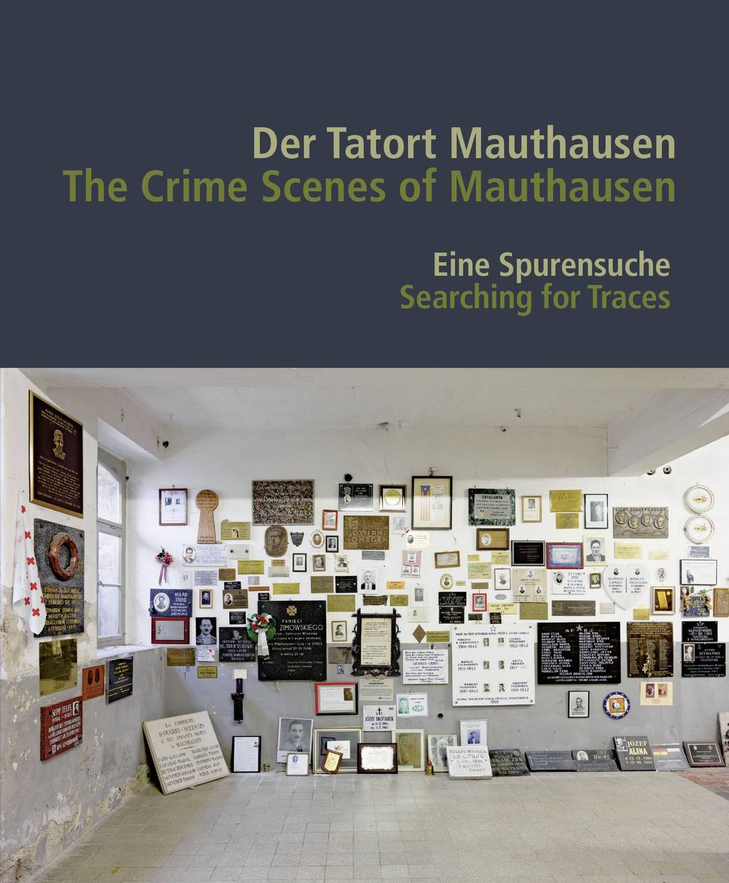 The Cover of the Catalogue 'The Crime Scenes of Mauthausen. Searching for Traces'